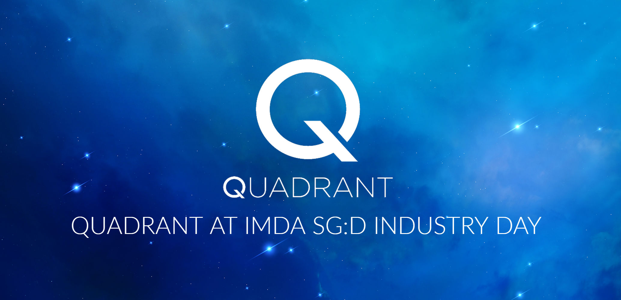 Quadrant IMDA Industry Day Recap