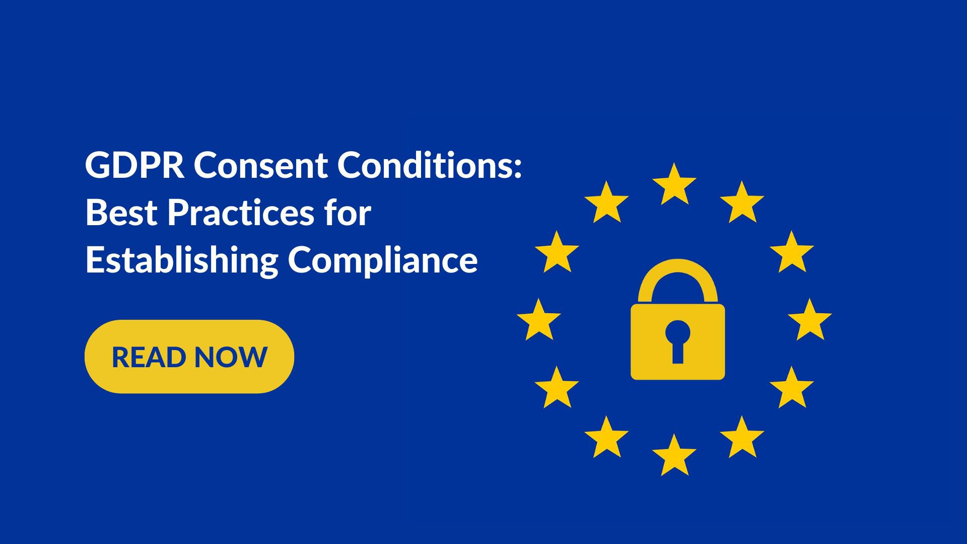 GDPR Consent Management: Best Practices for Establishing Compliance