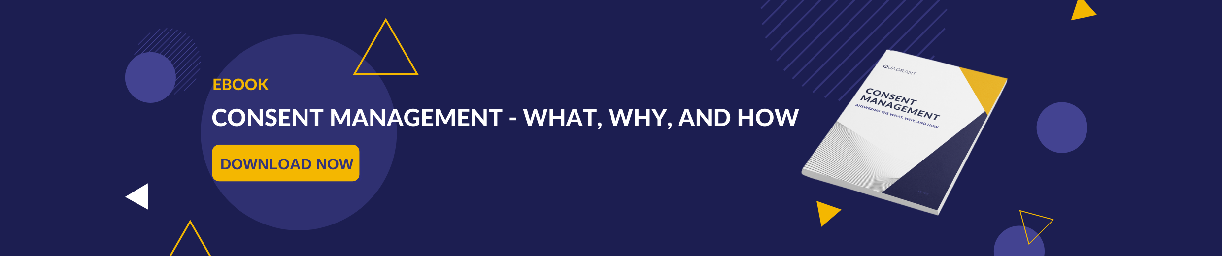 Consent Management - What, Why, and How
